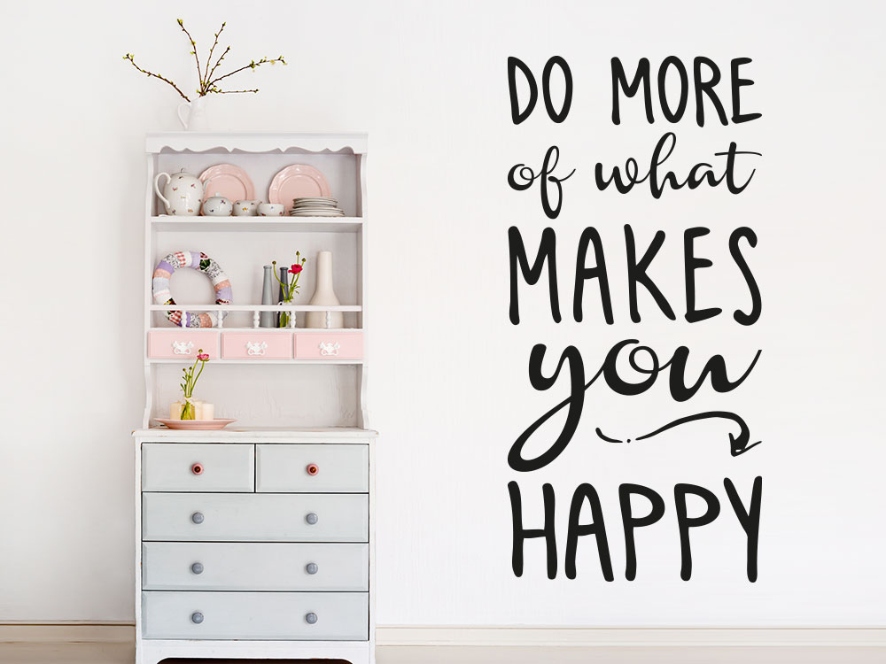 Wandtattoo Do more of what makes you happy Wandspruch im Wohnbereich