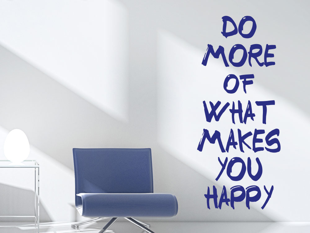 Wandtattoo Do more of what makes you happy in blauer Farbe auf heller Wand