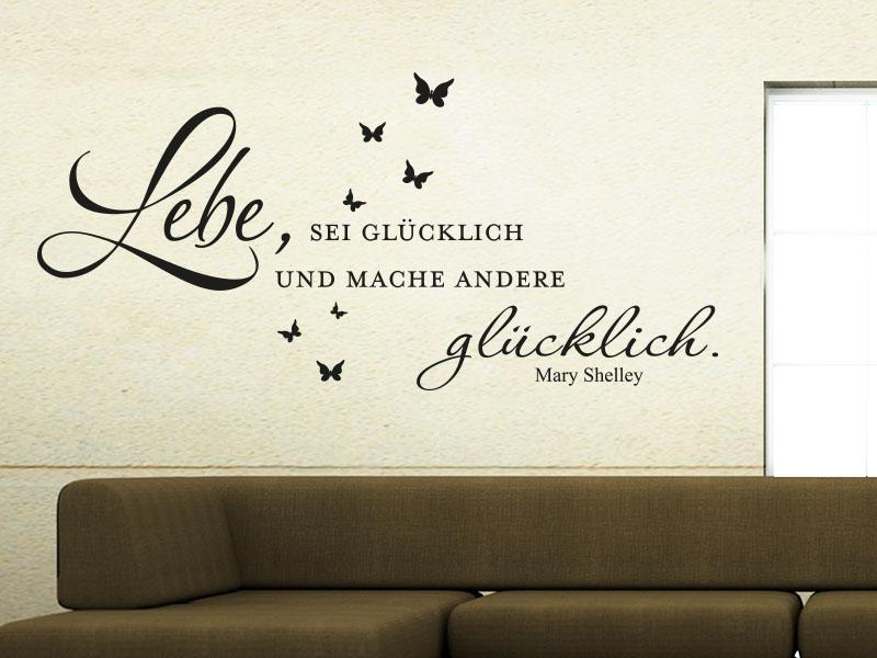 Wandtattoo Zitat - Lebe, sei glücklich und mache andere glücklich. - Mary Shelley