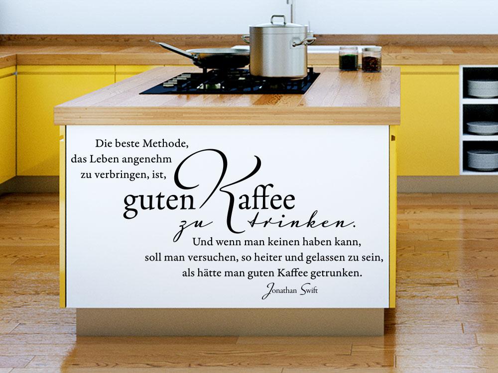 Wandtattoo Zitat Die beste Methode, das Leben angenehm zu verbringen, ist, guten Kaffee zu trinken