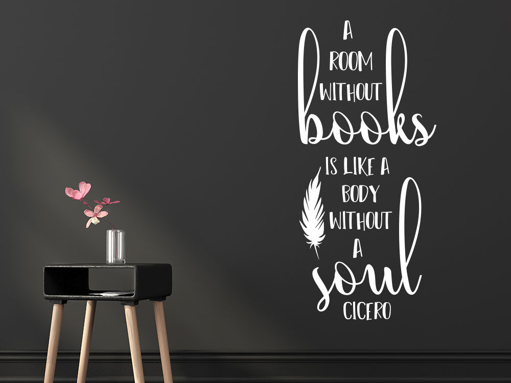 Wandtattoo A Room without books is like a body without a soul