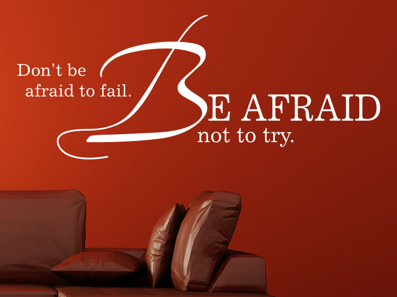 Don't be afraid to fail. - Wandtattoo Spruch englisch