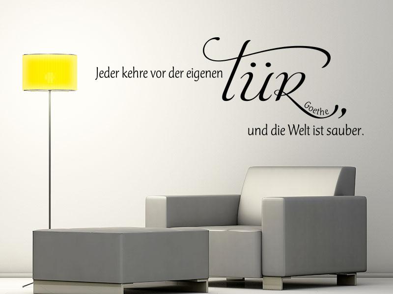 Wandtattoo Jeder kehre vor der eigen Tür, und die Welt ist sauber. - Goethe