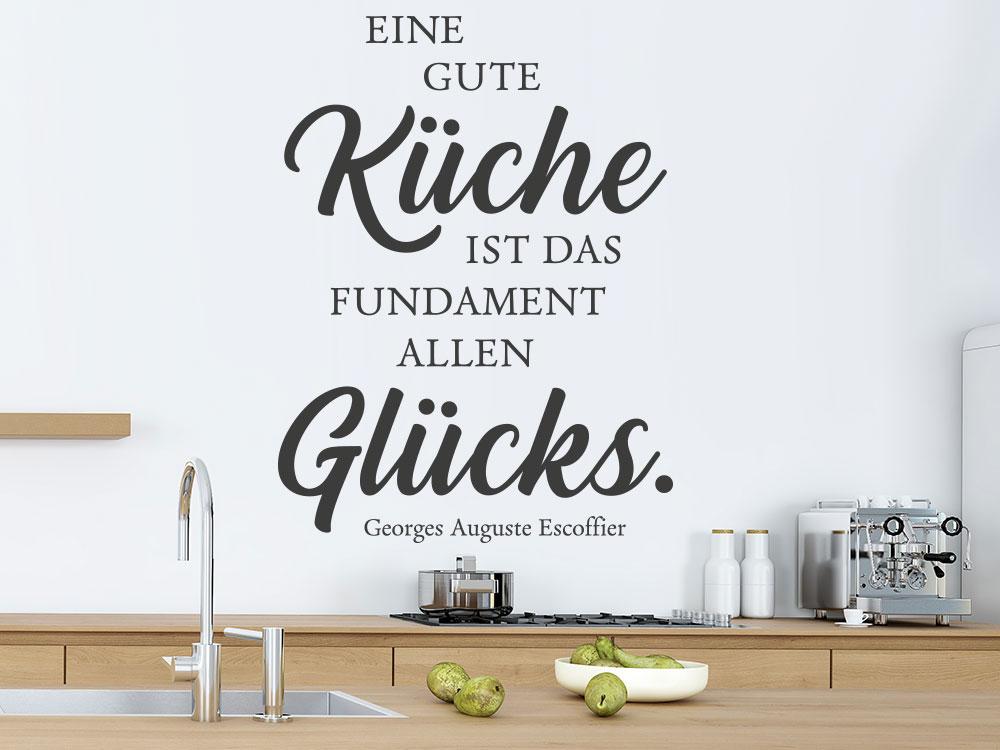 Wandtattoo Eine Gute Küche ist das Fundament allen Glücks in Kochecke