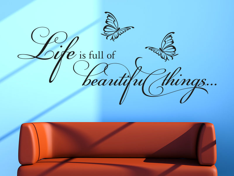 Wandtattoo Spruch - Life is full of beautiful things.