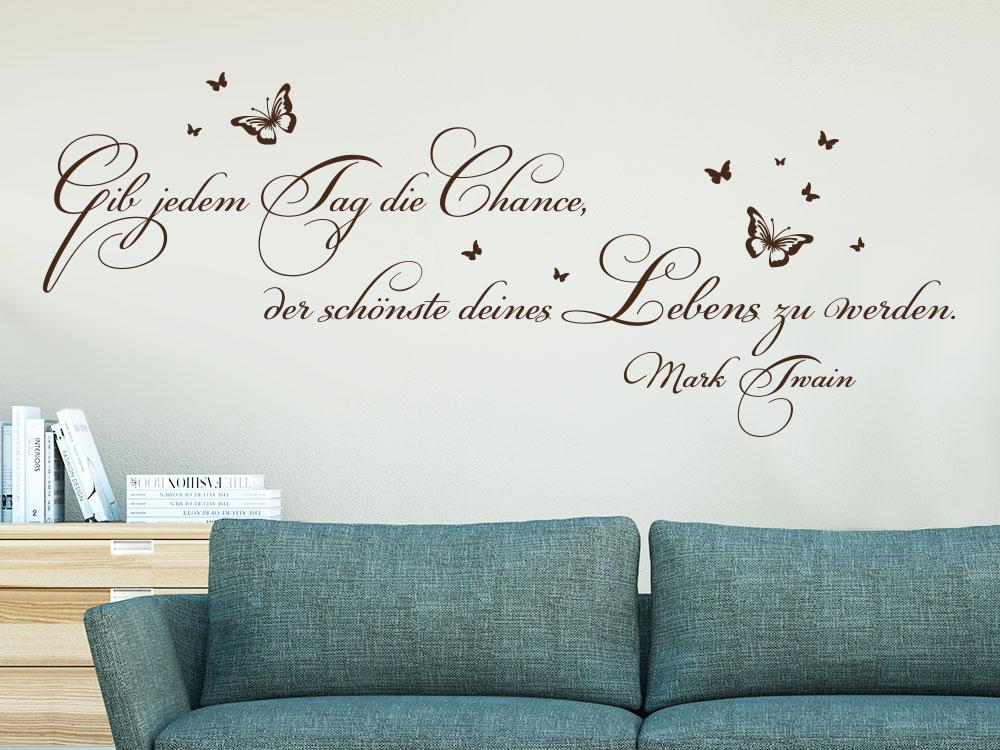 Wandtattoo Gib jedem Tag die Chance, der schönste deines Lebens zu werden. No. 10 über Sofa in Farbe braun