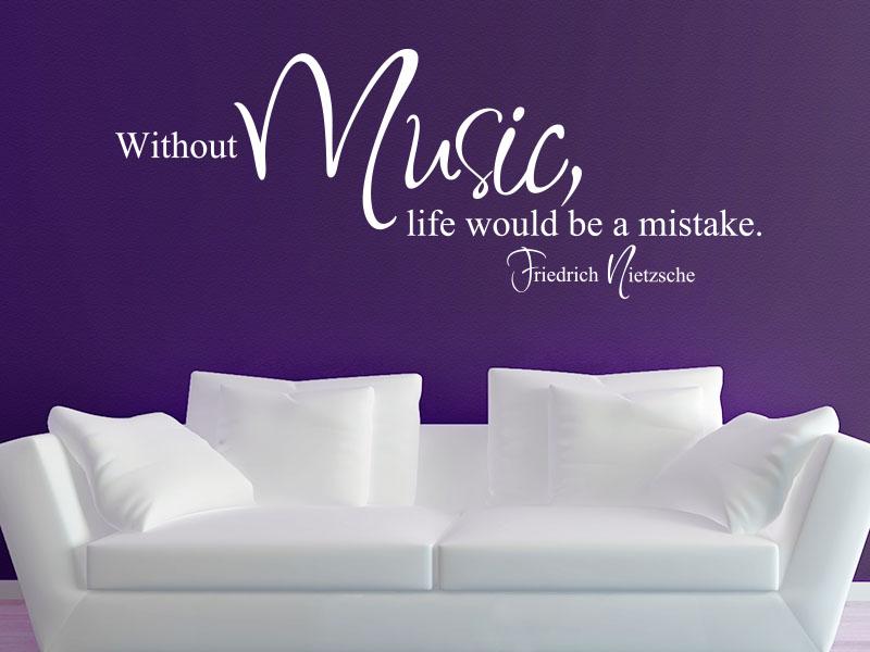 Wandtattoo Whithout Music life would be a mistake. - Friedrich Nietzsche