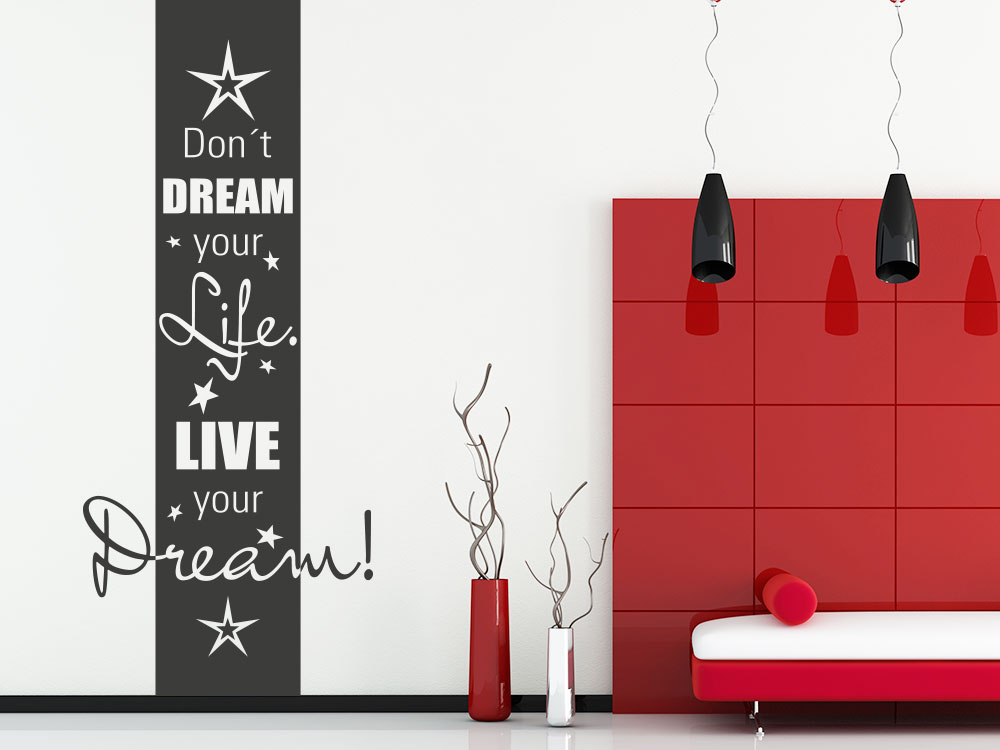 Wandbanner - Don´t dream your Life - Live your dream.