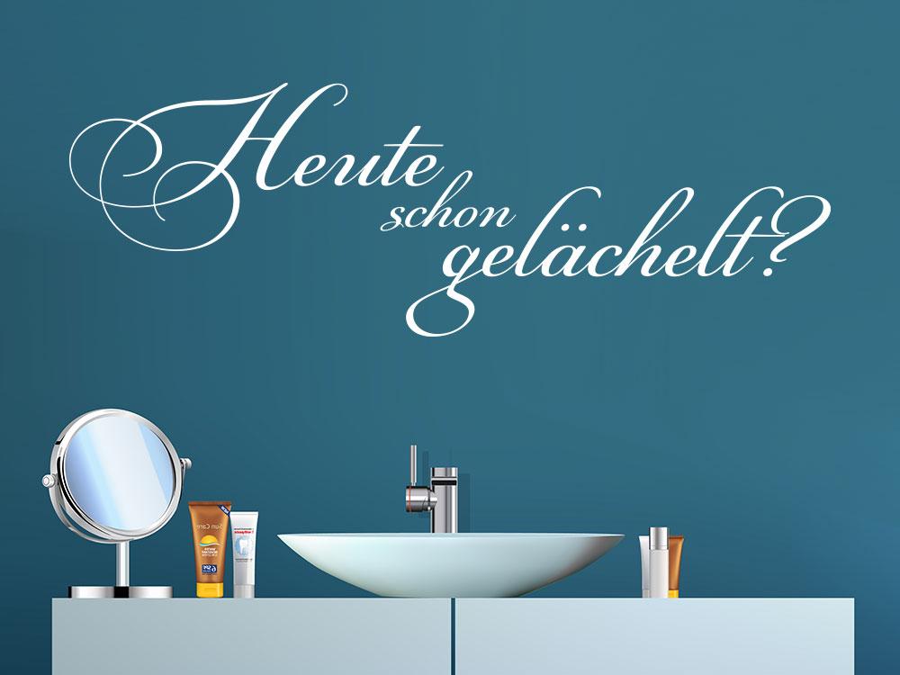 Wandtattoo Heute schon gelächelt Wandspruch über Waschbecken