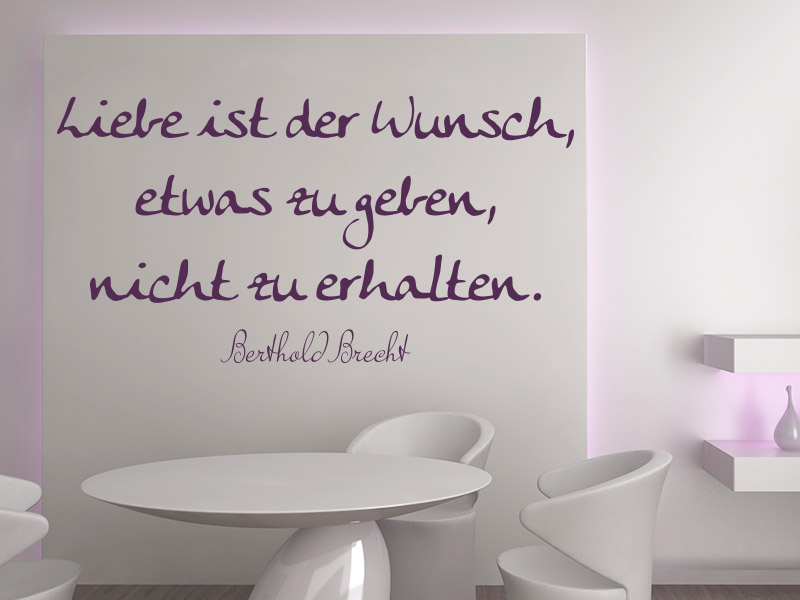 Wandtattoo Liebe ist ein Wunsch, etwas zu geben, nicht zu erhalten. - Berthold Brecht