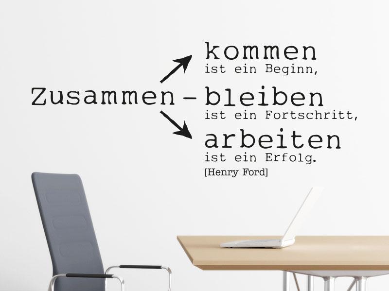 Wandtattoo Zitat Zusammenkommen ist ein Beginn, zusammenbleiben ist ein Fortschritt, zusammenarbeiten ist ein Erfolg. im Büro