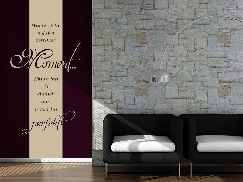 Banner Wandtattoo  - Warte nicht auf den perfekten Moment, nimm Ihn dir einfach und mach Ihn perfekt.