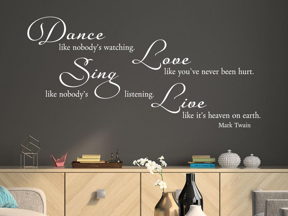 Wandtattoo Dance like nobody`s watching - Love like you`ve never been hurt