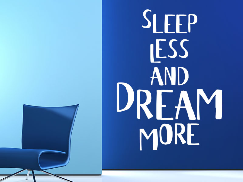 Wandtattoo Spruch Slepp less and dream more