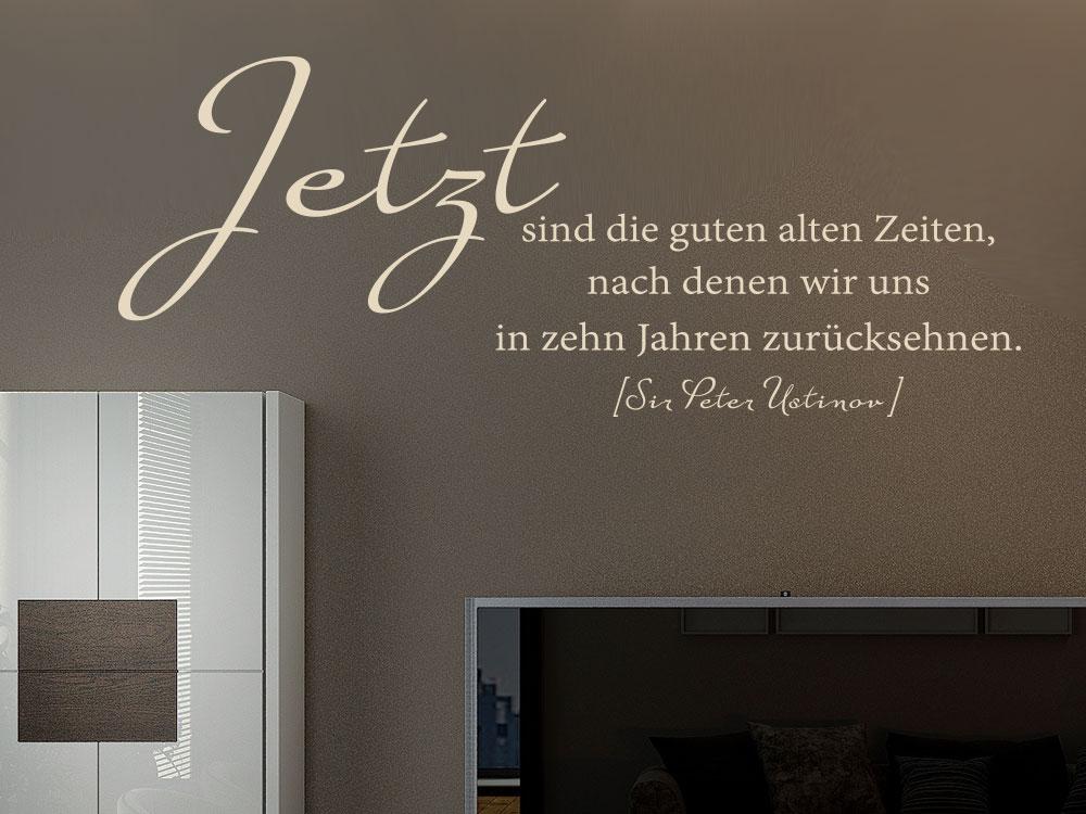 Wandtattoo Jetzt Sind Die Guten Alten Zeiten Auf Brauner Wand über TV