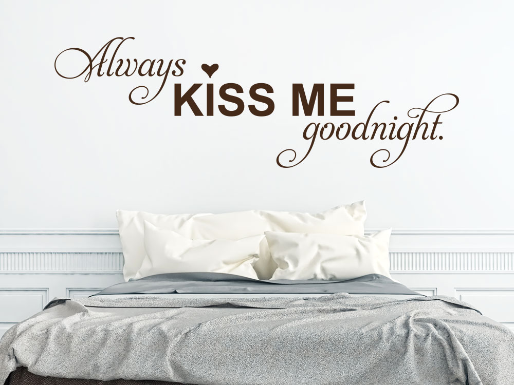 Wandtattoo Always kiss me goodnight Spruch im Schlafzimmer