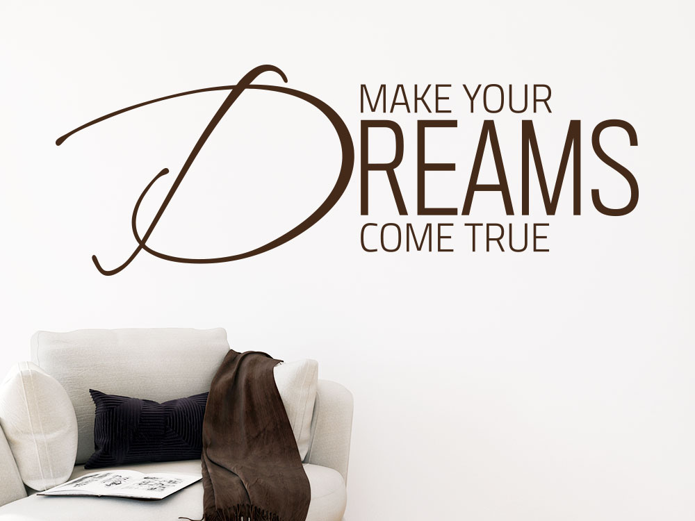 Wandtattoo Make your dreams come true englischer Spruch