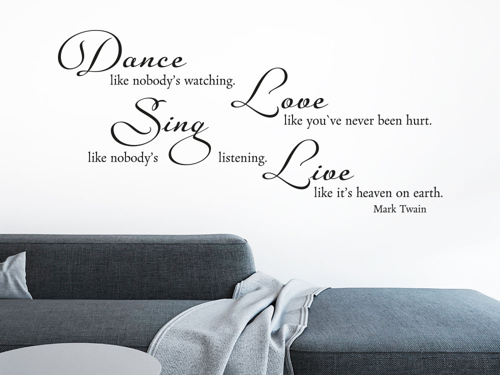 Englisches Wandtattoo Zitat Dance like nobody`s watching - Love like you`ve never been hurt