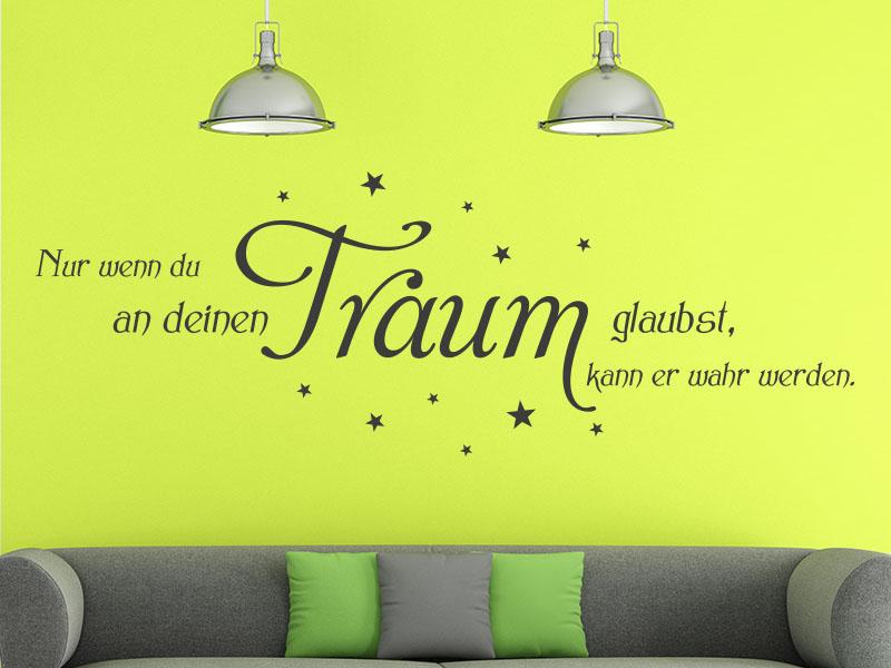 Wandtattoo Spruch Nur wenn du an deinen Traum glaubst, kann er wahr werden. über Sofa
