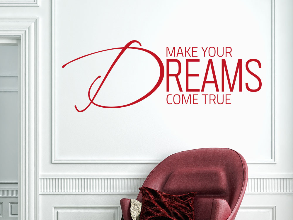 Wandtattoo Make your dreams come true Wandspruch in rot
