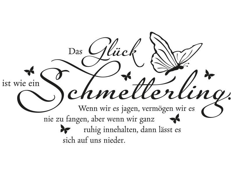 das gl ck ist ein schmetterling wandtattoo spruch von. Black Bedroom Furniture Sets. Home Design Ideas
