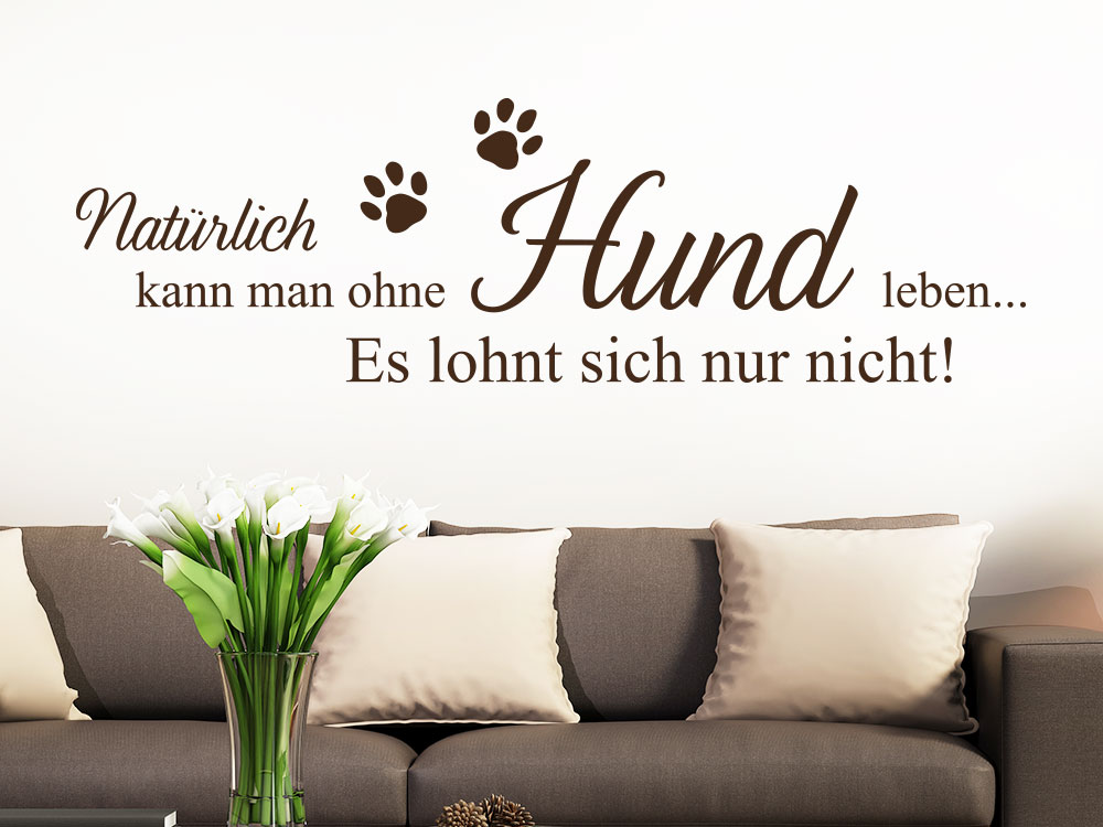 wandtattoo nat rlich kann man ohne hund von klebeheld de. Black Bedroom Furniture Sets. Home Design Ideas