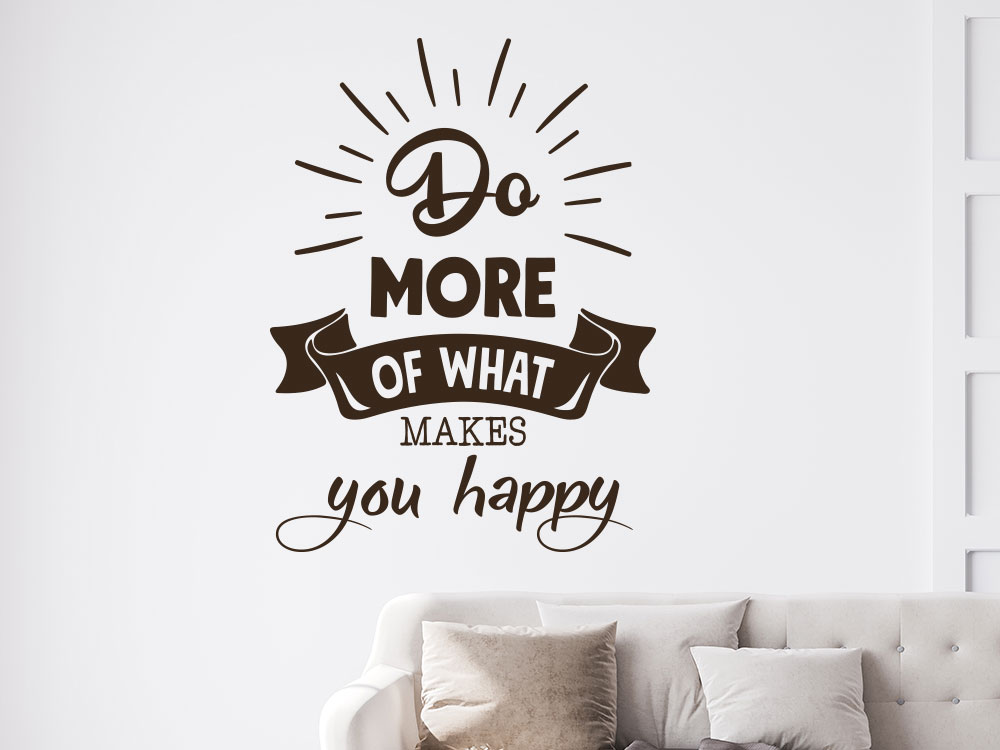 Englischer Wandtattoo Spruch Do more of what makes you happy