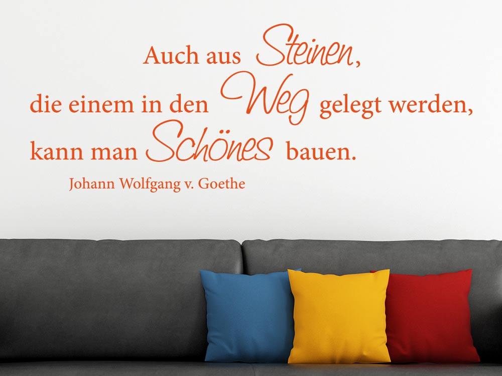 Wandtattoo Zitat Goethe Auch aus Steinen, die einem in den Weg gelegt werden,