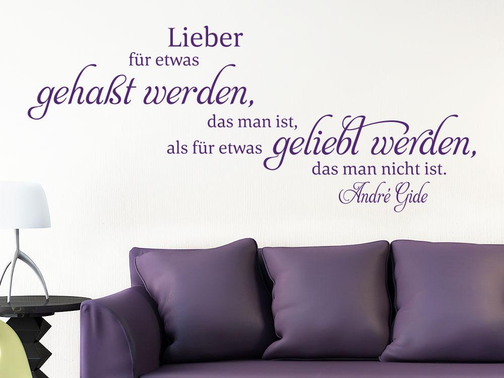 Wandtattoo Lieber für etwas gehasst werden Zitat André Gide