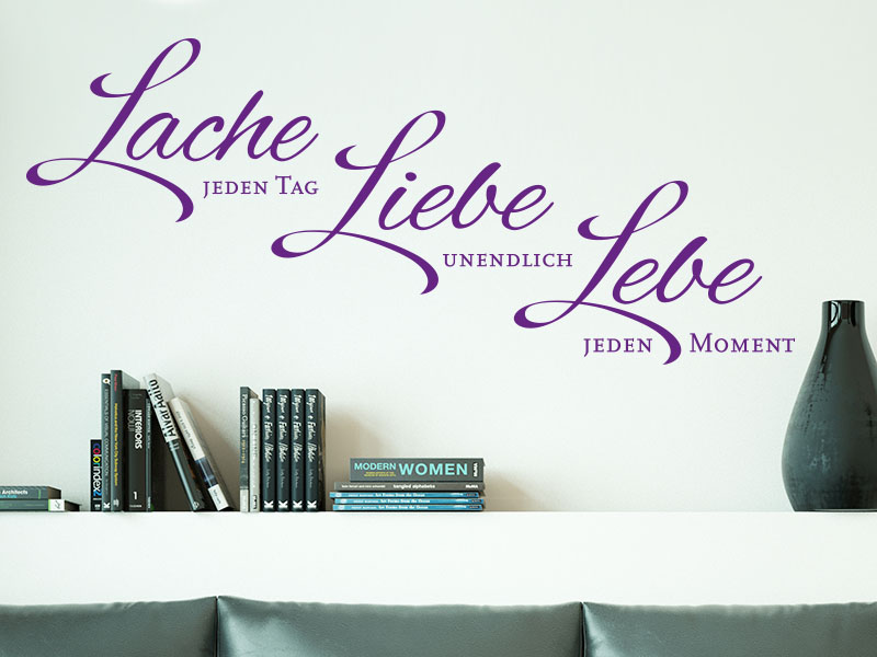 Wandtattoo Lache jeden Tag – Liebe unendlich - Lebe jeden Moment