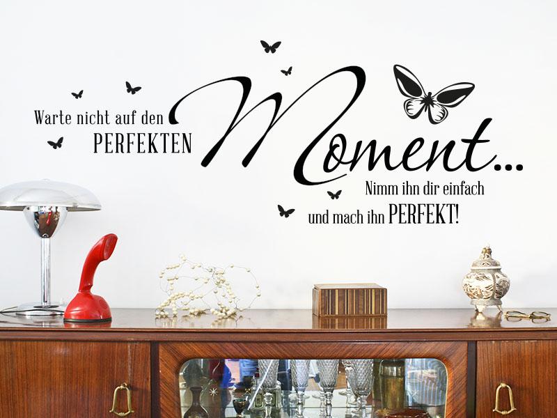 Wandtattoo Spruch Warte nicht auf den perfekten Moment…