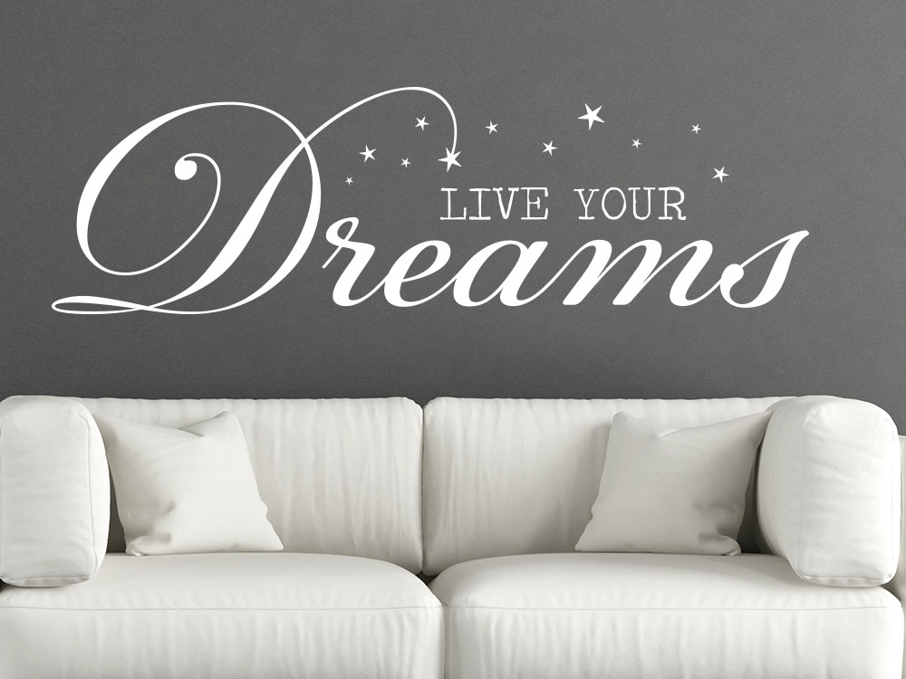 Wandtattoo Live your Dreams englischer Spruch