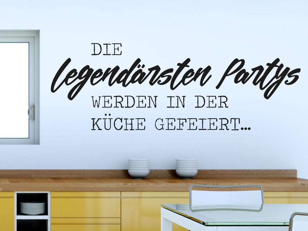 Wandtattoo Die legendärsten Partys... auf Küchenwand in schwarz