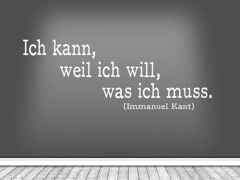 Wandtattoo Ich kann, weil ich will, was ich muss. Zitat Kant