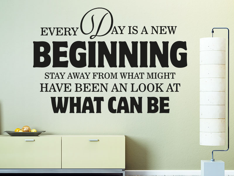 Englischer Wandtattoo Spruch Every Day is a new beginning