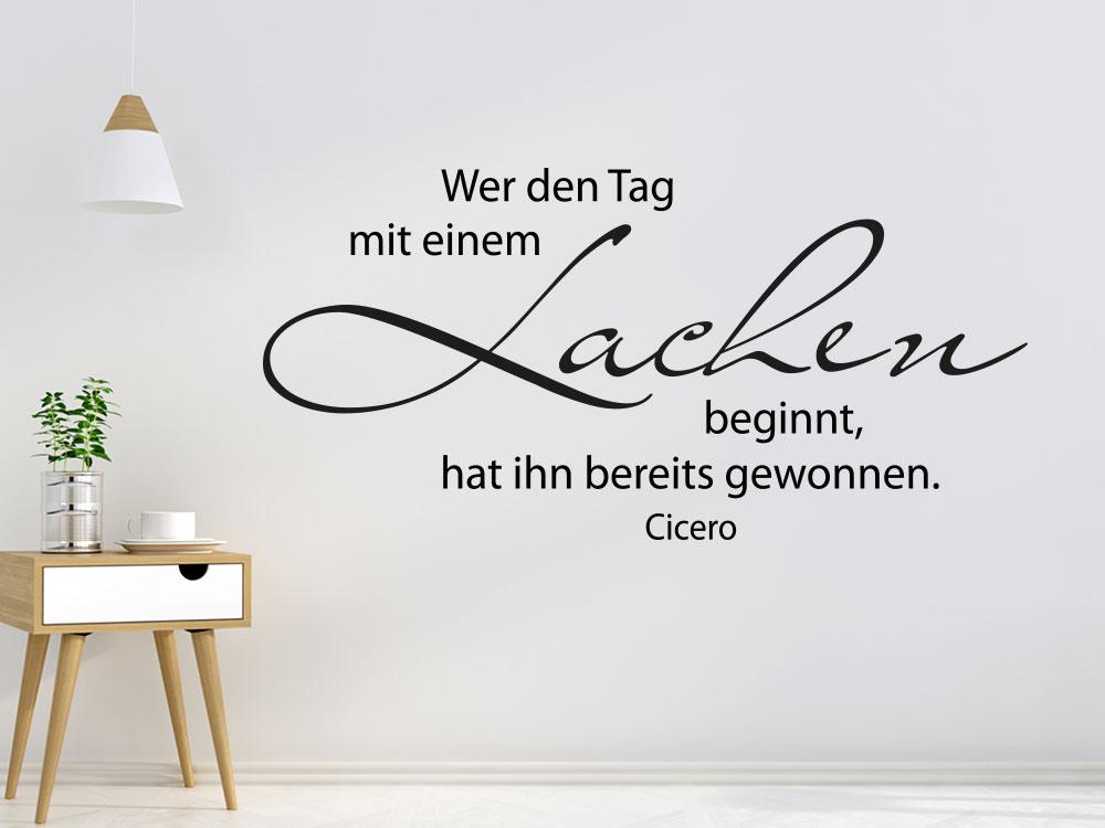 Wandtattoo Wer den Tag mit einem Lachen beginnt Zitat Cicero im Flur