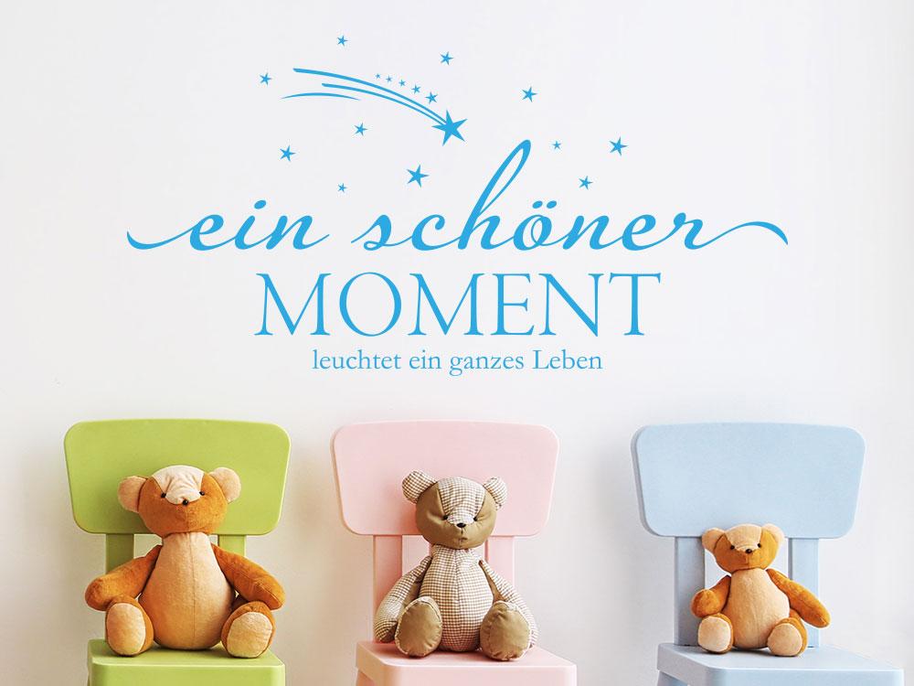 Wandtattoo Ein schöner Moment leuchtet ein ganzes Leben Wandspruch im Kinderzimmer