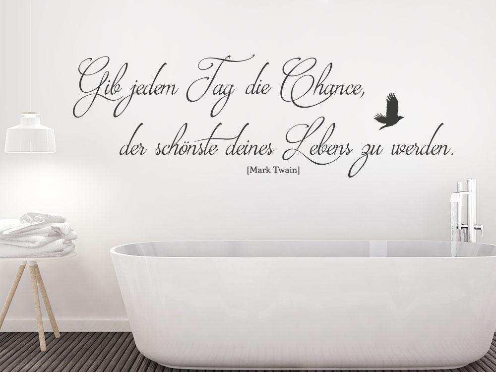 Wandtattoo Gib jedem Tag die Chance von Mark Twain im Bad
