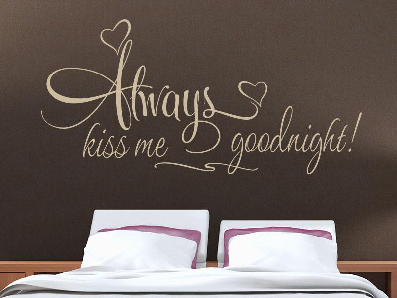 Wandtattoo Spruch im Schlafzimmer Always kiss me...