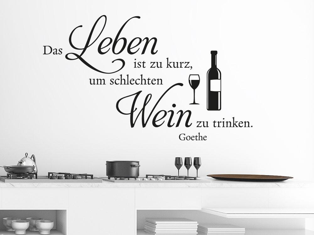 Wandtattoo Das Leben ist viel zu kurz um schlechten Wein zu trinken mit Weinglas und Weinflasche.