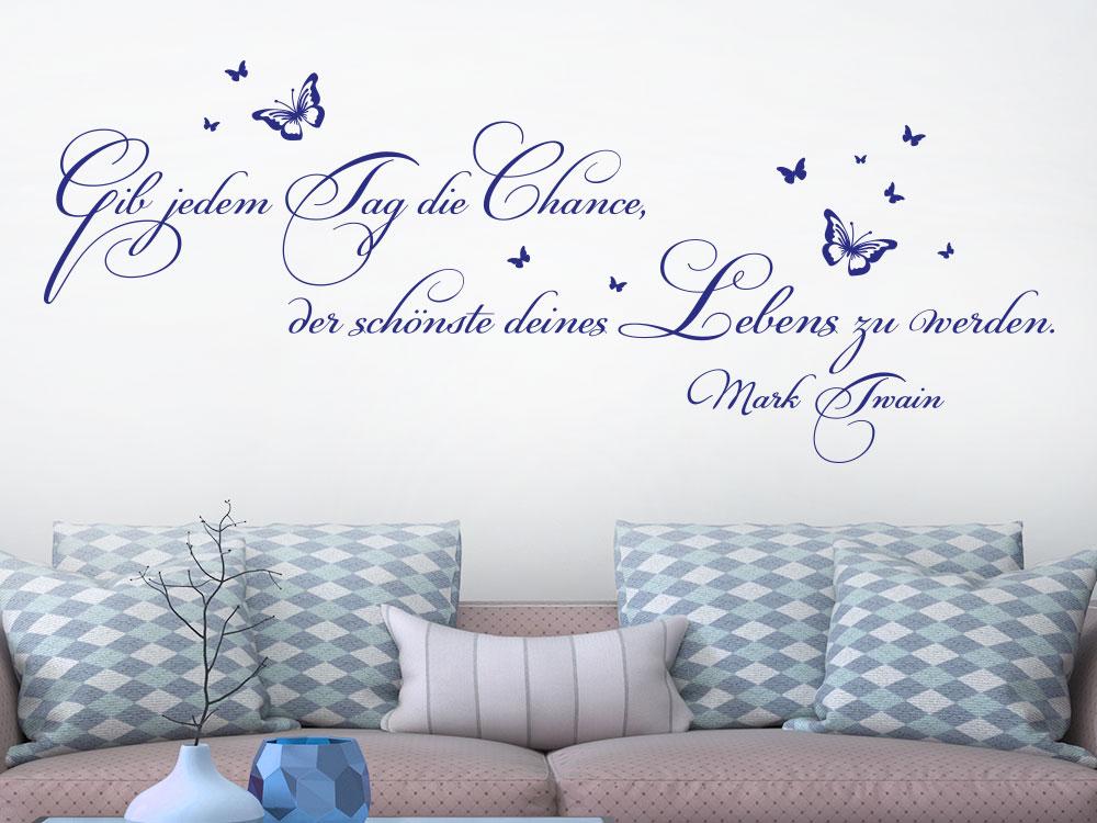 Wandtattoo Gib jedem Tag die Chance, der schönste deines Lebens zu werden. Zitat von Mark Twain im Wohnzimmer