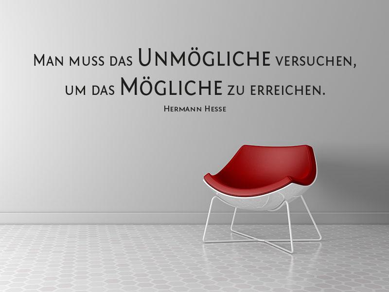 Wandtattoo Man muss das Unmögliche versuchen, um das Mögliche zu erreichen. No.2 - Hermann Hesse.