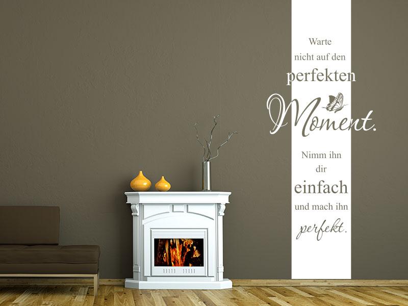 Wandtattoo Wandbanner Warte nicht auf den perfekten Moment, nimm Ihn dir einfach und mach Ihn perfekt.