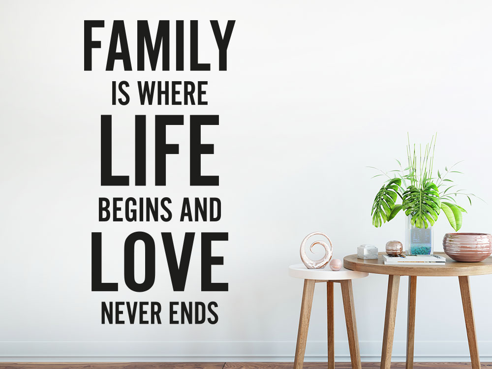 Family is where life begins Wandtattoo Spruch in schwarz