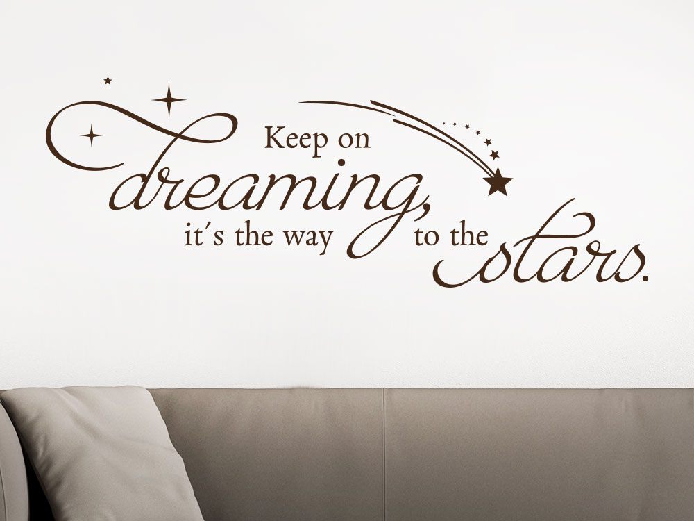 Wandtattoo Keep on dreaming, it´s the way to the stars. auf heller Wand
