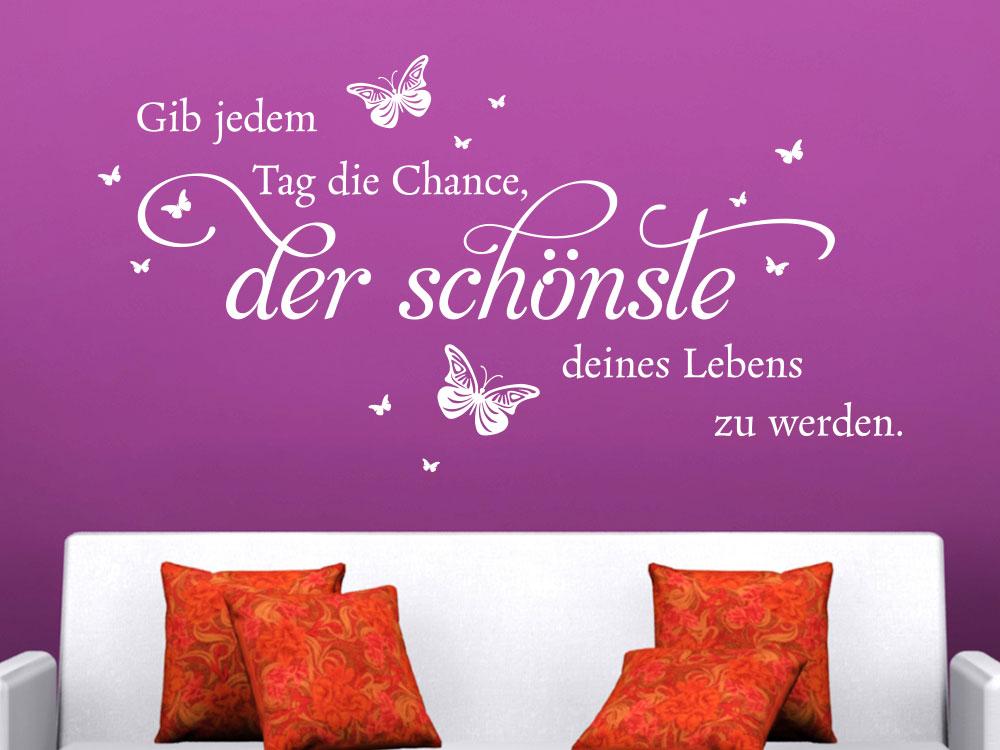 Wandtattoo Gib jedem Tag die Chance der schönste über Sofa im Wohnzimmer in heller Farbe
