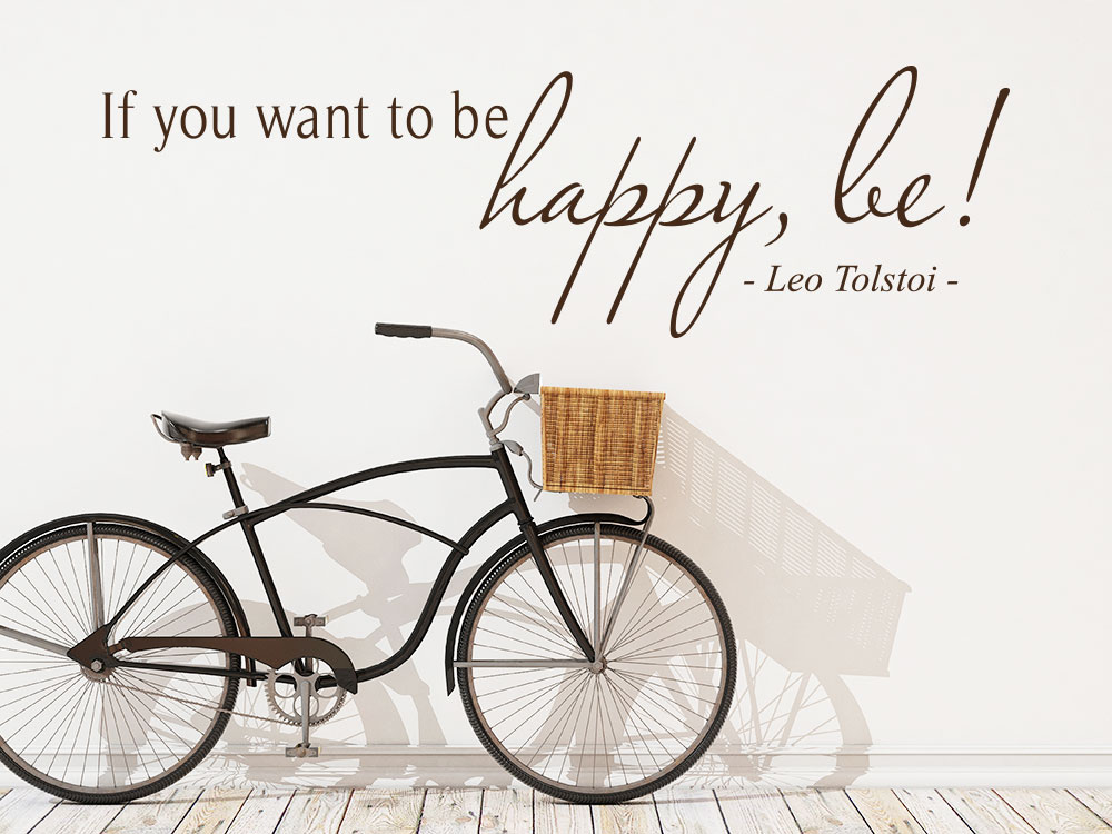Wandtattoo If you want to be happy, be. - Leo Tolstoi