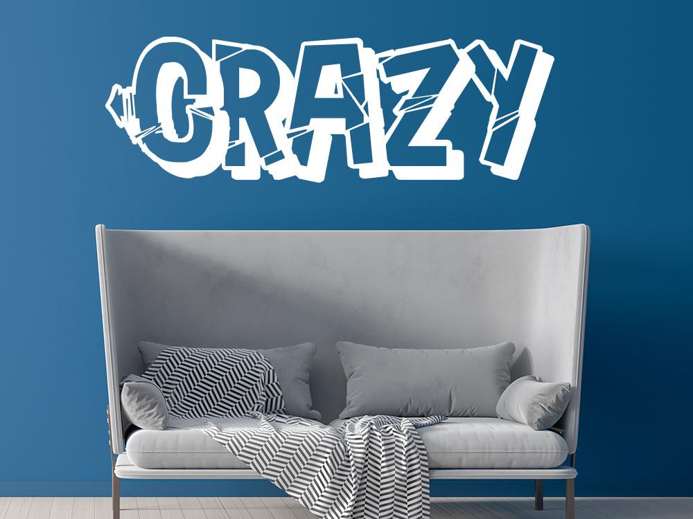 Crazy Wandtattoo Schriftzug