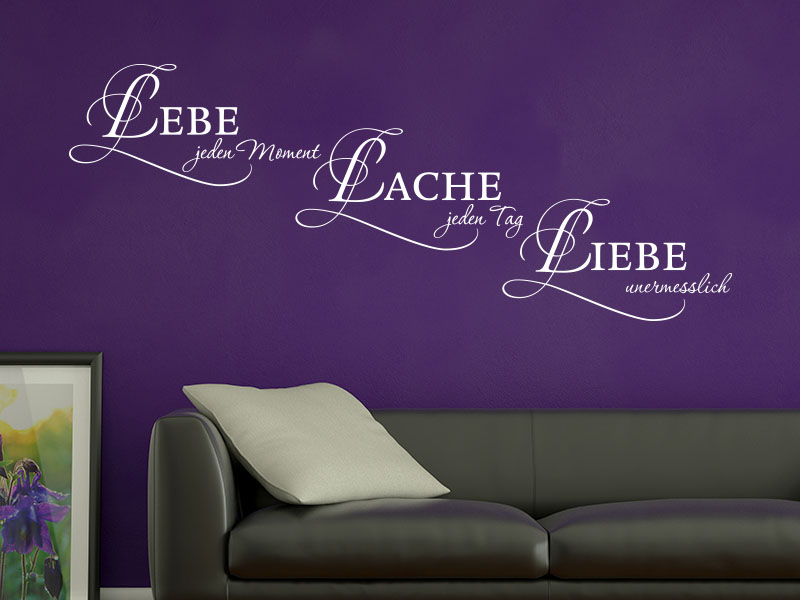 lebe jeden moment lache jeden tag liebe unendlich als. Black Bedroom Furniture Sets. Home Design Ideas