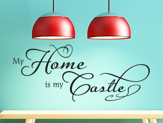 My home is my castle Wandtattoo - Spruch als dekorative Idee für die Wand